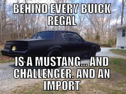 behind-a-buick-regal.jpg via Relatably.com