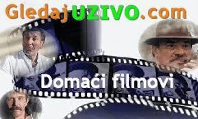 Rezultat slika za Domaci Filmovi Online ili download