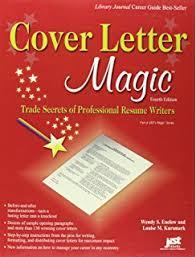 Cover Letter Magic   th Ed  Trade Secrets of Professional Resume Writers Amazon com
