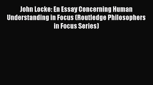 locke an essay concerning human understanding spark notes  an essay concerning human understanding book cliff notes