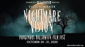 Nightmare <b>Vision</b> | Indigenous Halloween Films | <b>Vision</b> Maker Media