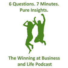 The Winning at Business and Life Podcast