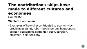 informational essay source transporting treasure iuml sect ldquo the 3 source 2 wanted landsmen iuml130sect examples of how ship contributed to economy by providing a variety jobs boatsteerers harpooners cooper blacksmith