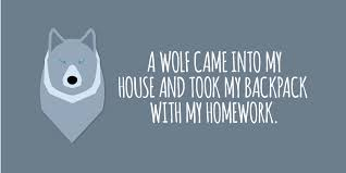 amp quot A wolf came into my house and took my backpack with my homework  Edutopia