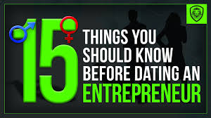 15 things you should know before dating an entrepreneur patrick 15 things you should know before dating an entrepreneur patrick bet david