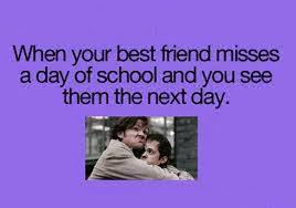 When Best Friend misses a day in School When your... via Relatably.com