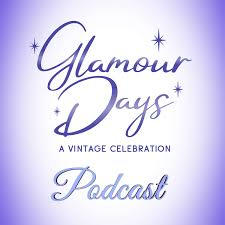 Glamour Days: A Vintage Celebration