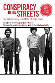 Conspiracy in the <b>Streets: The</b> Extraordinary Trial of the Chicago ...