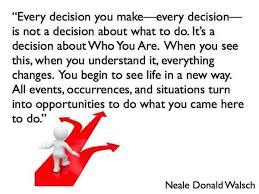Neale Donald Walsch's quote: «Every decision you make -every ... via Relatably.com