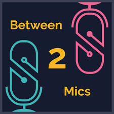 Between 2 Mics