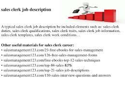 Sales clerk job description sales clerk job description A typical sales clerk job description be included elements such as: ...