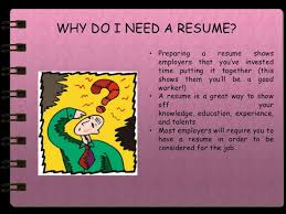 resume writing for teenscreating a resumeworkshop for teens    why do i need