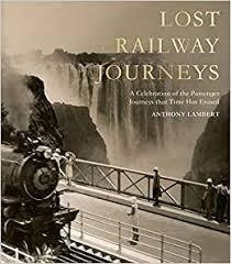 <b>Lost</b> Railway Journeys from Around the World: <b>Lambert</b>, Anthony ...