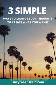 best ideas about midlife career change how to three incredibly simple ways to change your thoughts to create what you want