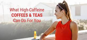 The <b>Strongest</b> Coffees and <b>High</b>-<b>Caffeine</b> Teas: How Do They Do It ...