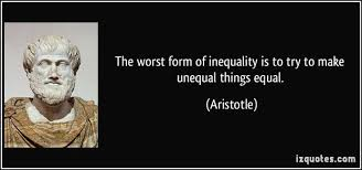 The worst form of inequality is to try to make unequal things ... via Relatably.com