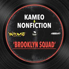 Kameo & Nonfiction - <b>Brooklyn Squad</b> by Todd Terry-InHouseRecords
