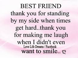 Love Life Dreams: Best Friend... thank you for standing by my side ... via Relatably.com
