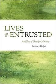 <b>Lives</b> Entrusted: An Ethic of Trust for Ministry (Prisms): <b>Barbara J</b> ...