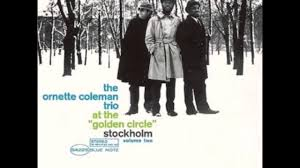 <b>Ornette Coleman / At</b> the Golden Circle Vol 1 - YouTube