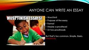 essay writing is cake anyone can write an essay word limit anyone can write an essay word limit purpose of the essay format be a proof or