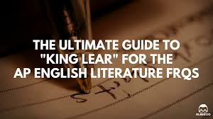 the ultimate guide to king lear for the ap english literature king lear ap english lit essay