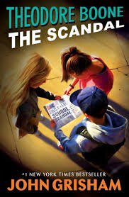 Theodore Boone: The <b>Scandal</b> eBook by <b>John Grisham</b> ...
