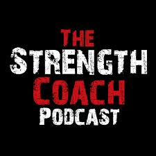 The Strength Coach Podcast