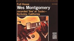 <b>Wes Montgomery</b> - <b>Full</b> House 1962 (full album) - YouTube