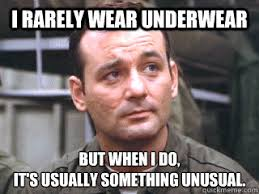I rarely wear underwear But when i do, it's usually something ... via Relatably.com