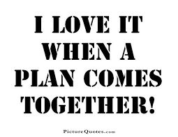 Image result for when a plan comes together