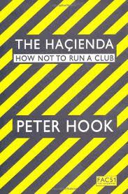 By <b>Peter Hook</b>: The <b>Hacienda</b> How Not To Run A Club - PDF EPUB ...