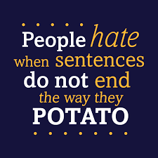Sentences That End In <b>Potato T</b>-<b>Shirt</b>   SnorgTees