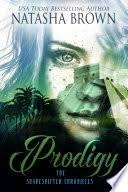 <b>Prodigy: The</b> Shapeshifter Chronicles, Book 2 - Natasha Brown ...
