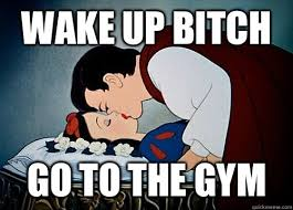 Wake up bitch Go to the gym - prince kiss snow white - quickmeme via Relatably.com