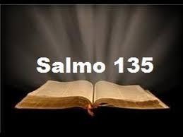 Resultado de imagem para imagens do salmo 135