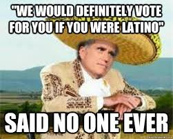Despondent Mexican Romney memes | quickmeme via Relatably.com