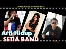 DOWNLOAD LAGU Mp3 SETIA BAND - ARTI HIDUP (FEATCELCIA)