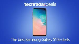 The best Samsung Galaxy S10e deals in October 2019 | TechRadar