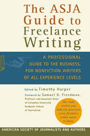 the asja guide to lance writing a professional guide to the the asja guide to lance writing a professional guide to the business for nonfiction writers of all experience levels timothy harper