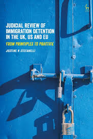 Judicial Review of Immigration Detention in the <b>UK</b>, <b>US</b> and <b>EU</b> ...
