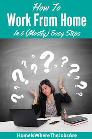 how to work from home in mostly easy steps do you have any challenges in trying to a home based job if you have about how to work from home share in comments