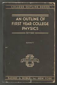 an outline of first year college physics clarence e bennett bennett