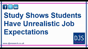 study shows students have unrealistic job expectations study shows students have unrealistic job expectations