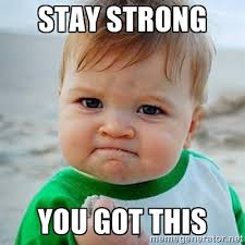 Stay Strong You Got This - Victory Baby | Meme Generator via Relatably.com
