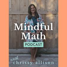 The Mindful Math Podcast