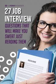 best ideas about second interview questions nd nervous about your upcoming job interview these 27 questions are some of the toughest ever