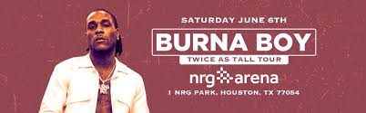 <b>Burna Boy</b> – African Giant Tour Houston – POSTPONED. NEW ...