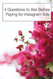 four questions to ask yourself before paying for instagram ads are you looking for tips on instagram ads ask yourself these four questions before making