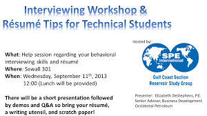 spe rice student chapter what help session regarding your behavioral interviewing skills and resume there will be a short presentation followed by demos and q a so bring your